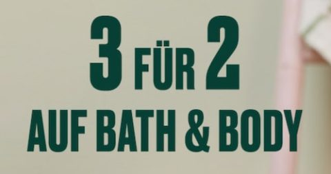 3 für 2 auf Bath & Body